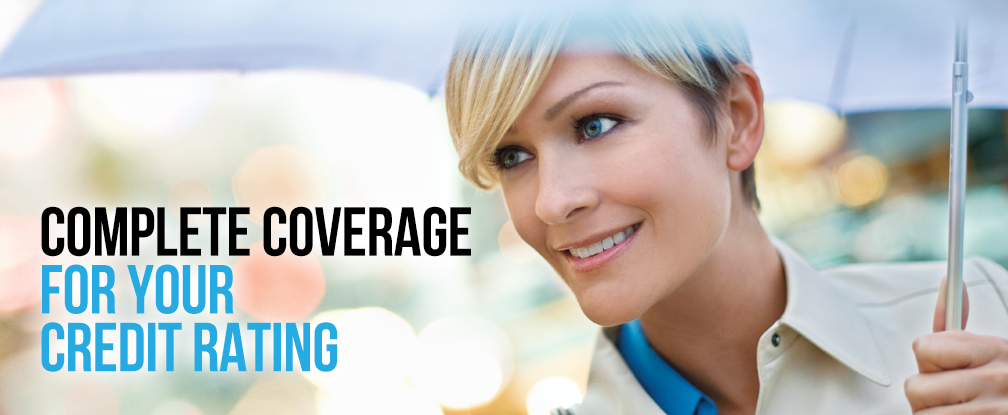Complete Coverage For Your Credit Rating